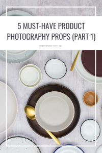 5 Must-Have Product Photography Props (Part 1)